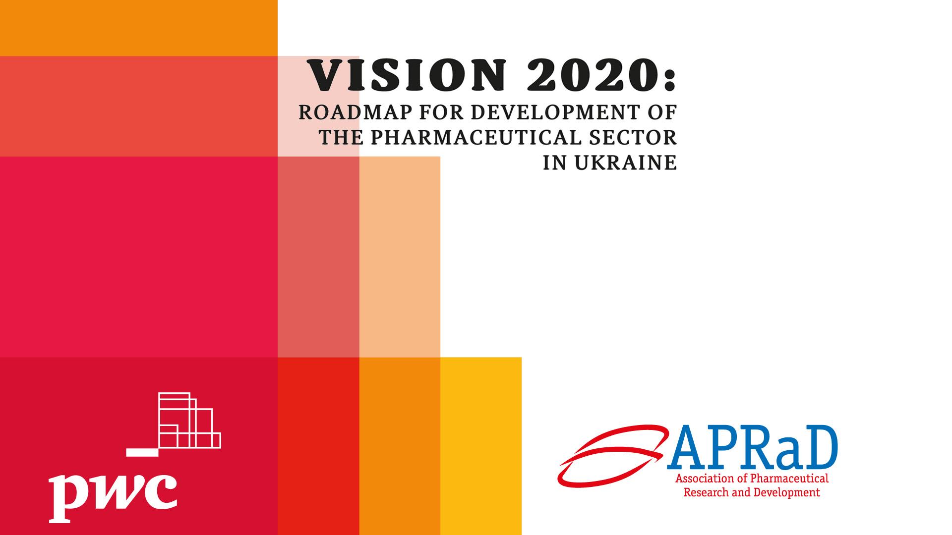 Vision 2020: Roadmap for Development of the Pharmaceutical Sector in Ukraine