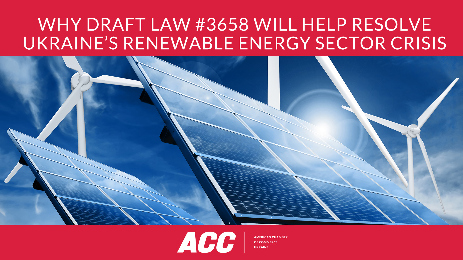 Why Draft Law #3658 will help resolve Ukraine's renewable energy sector crisis