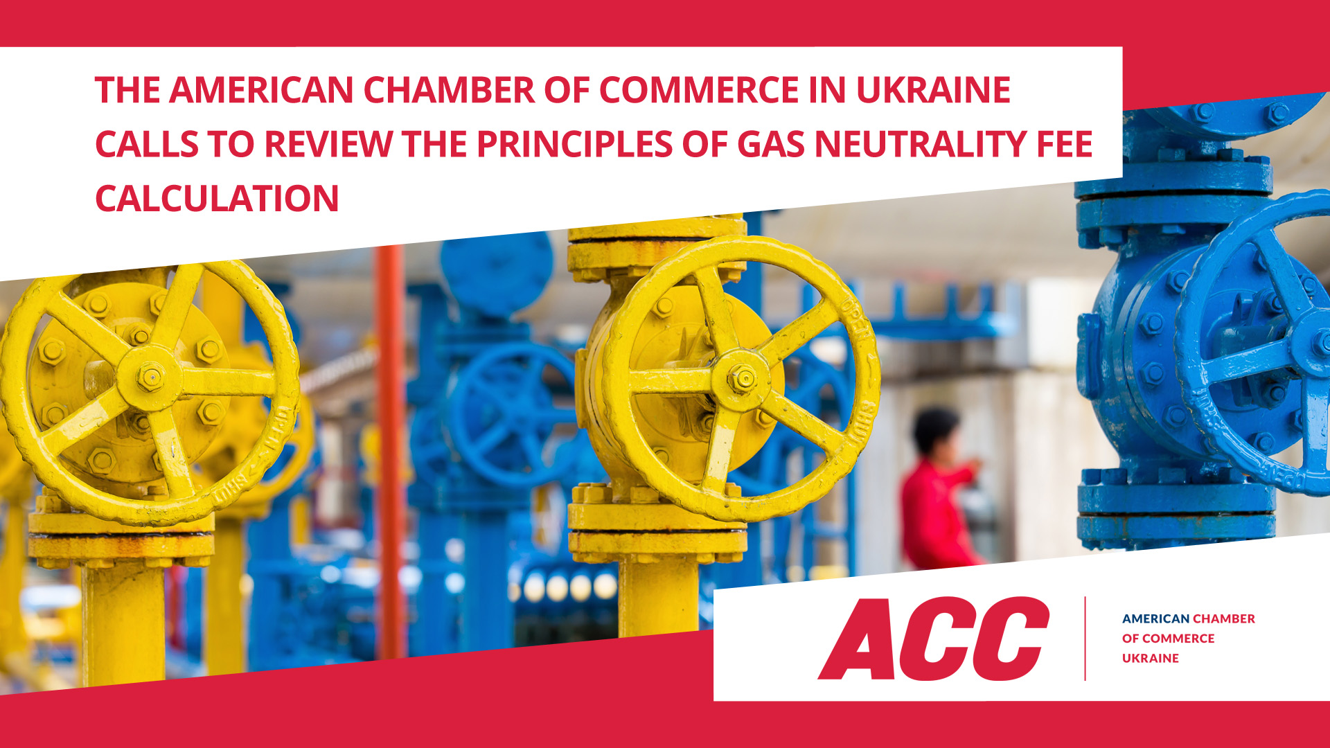 The American Chamber of Commerce in Ukraine Calls to Review the Principles of Gas Neutrality Fee Calculation