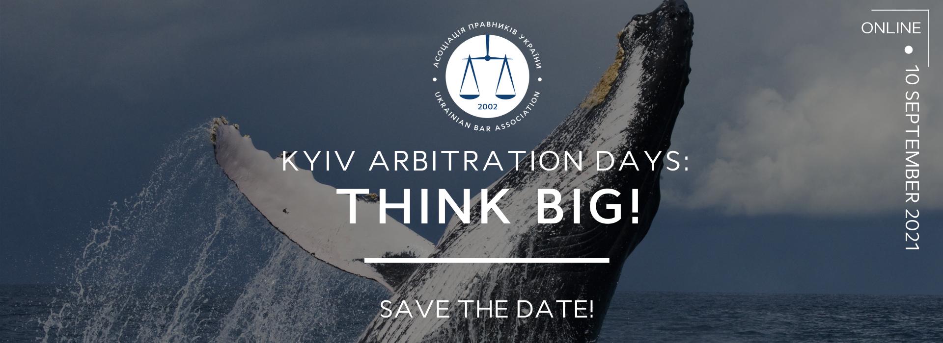 Kyiv Arbitration Days 2021: Think Big!